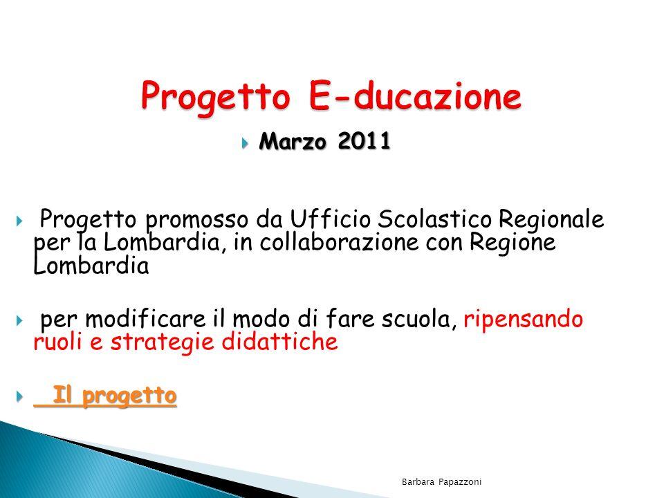 Progetto E-ducazione Marzo 2011. Progetto promosso da Ufficio Scolastico Regionale per la Lombardia, in collaborazione con Regione Lombardia.