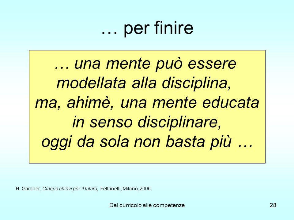 … per finire … una mente può essere modellata alla disciplina,