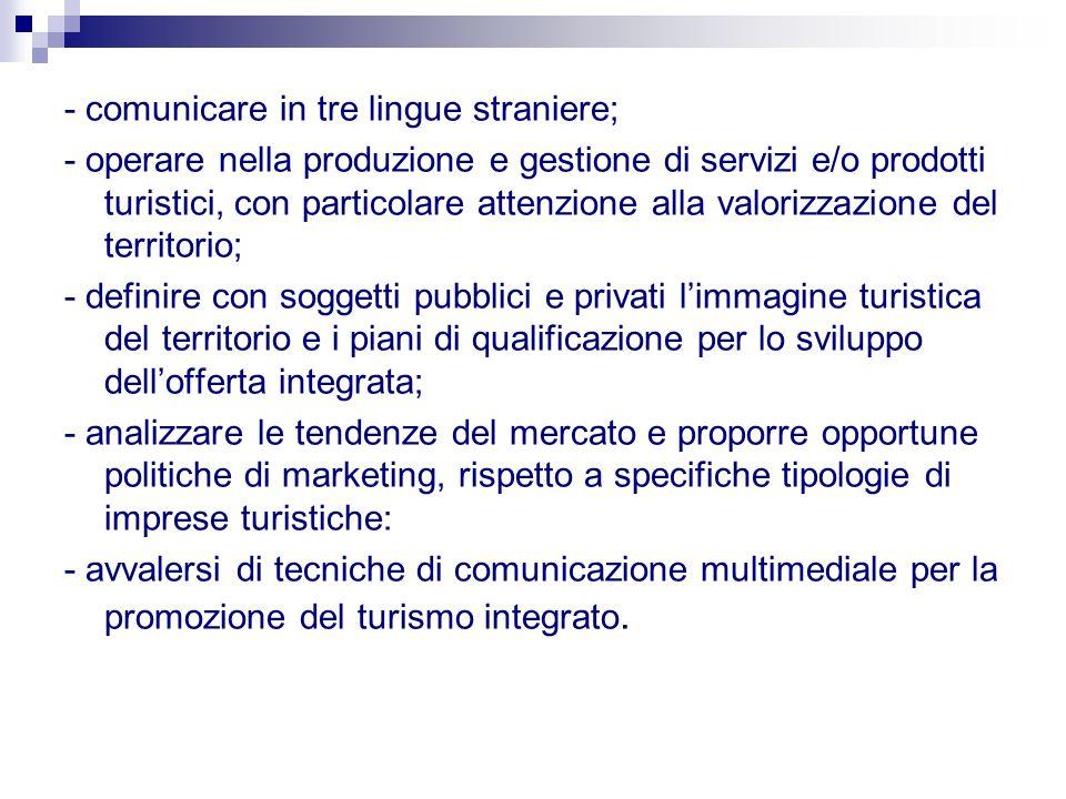 - comunicare in tre lingue straniere;