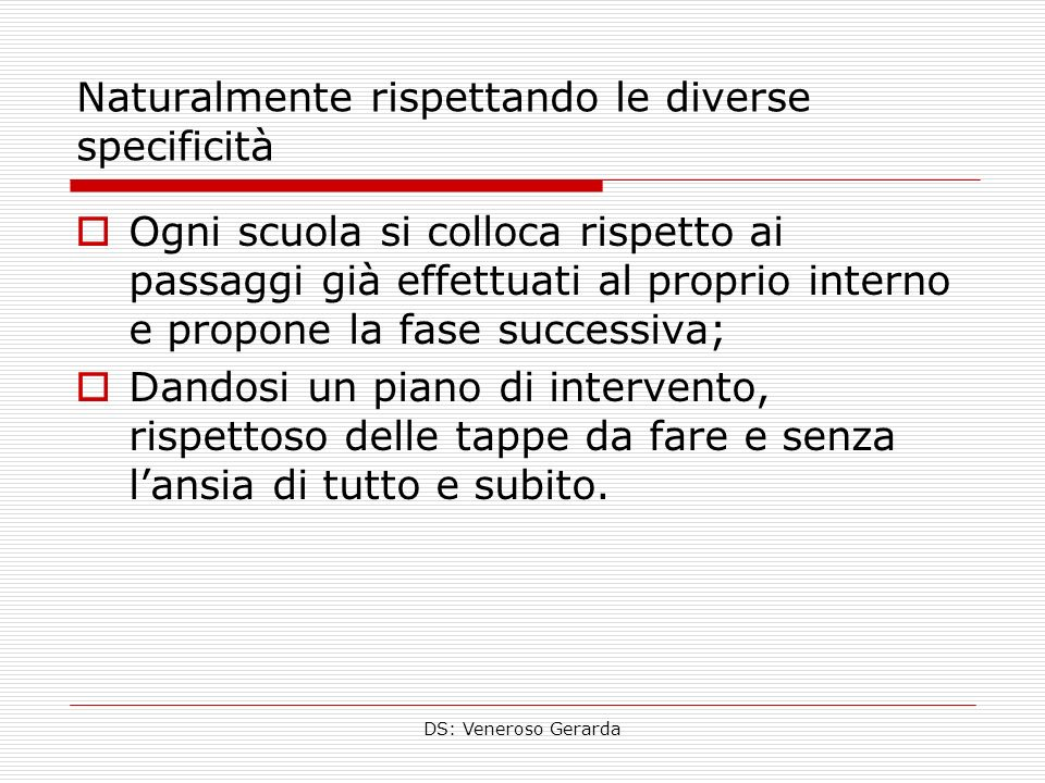 Naturalmente rispettando le diverse specificità