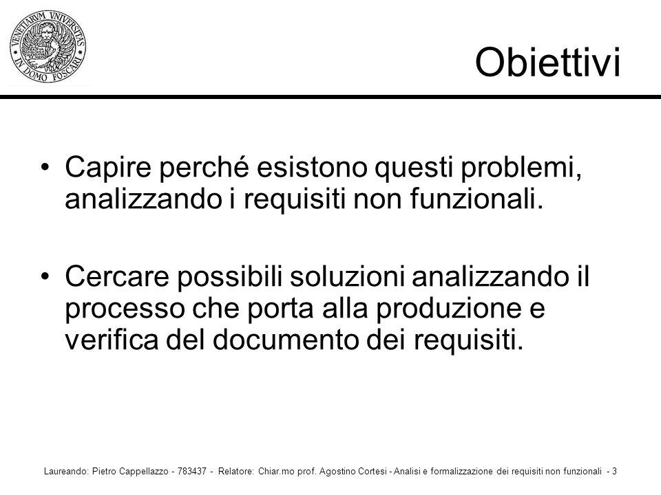 Obiettivi Capire perché esistono questi problemi, analizzando i requisiti non funzionali.