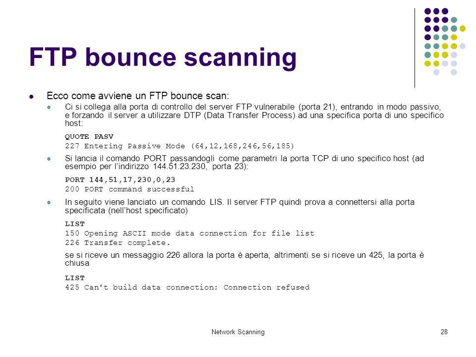 FTP bounce scanning Ecco come avviene un FTP bounce scan:
