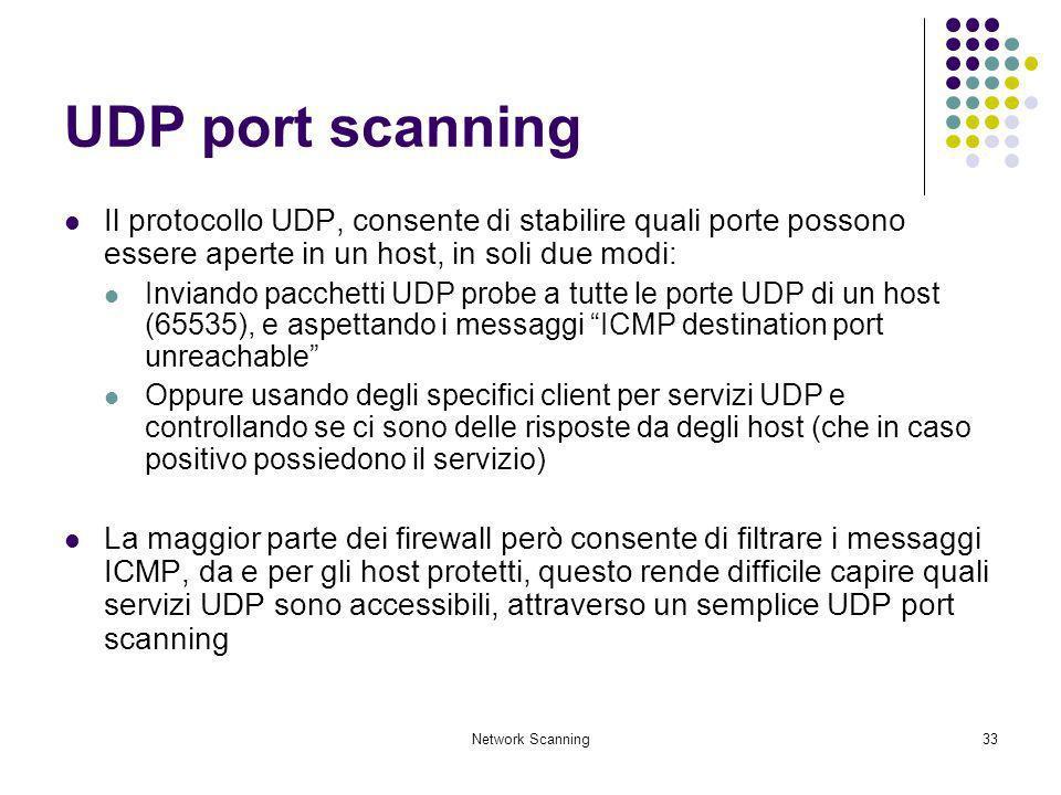 UDP port scanning Il protocollo UDP, consente di stabilire quali porte possono essere aperte in un host, in soli due modi: