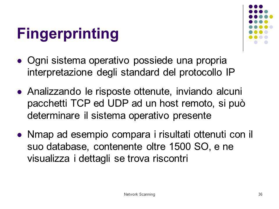 FingerprintingOgni sistema operativo possiede una propria interpretazione degli standard del protocollo IP.