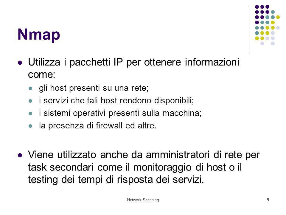 Nmap Utilizza i pacchetti IP per ottenere informazioni come: