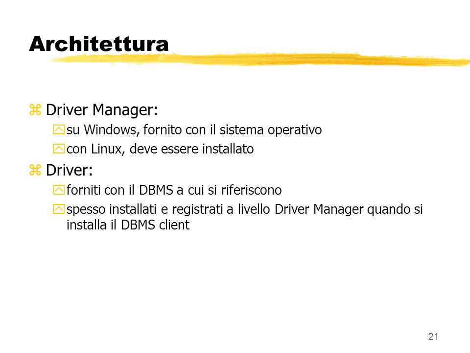 Architettura Driver Manager: Driver: