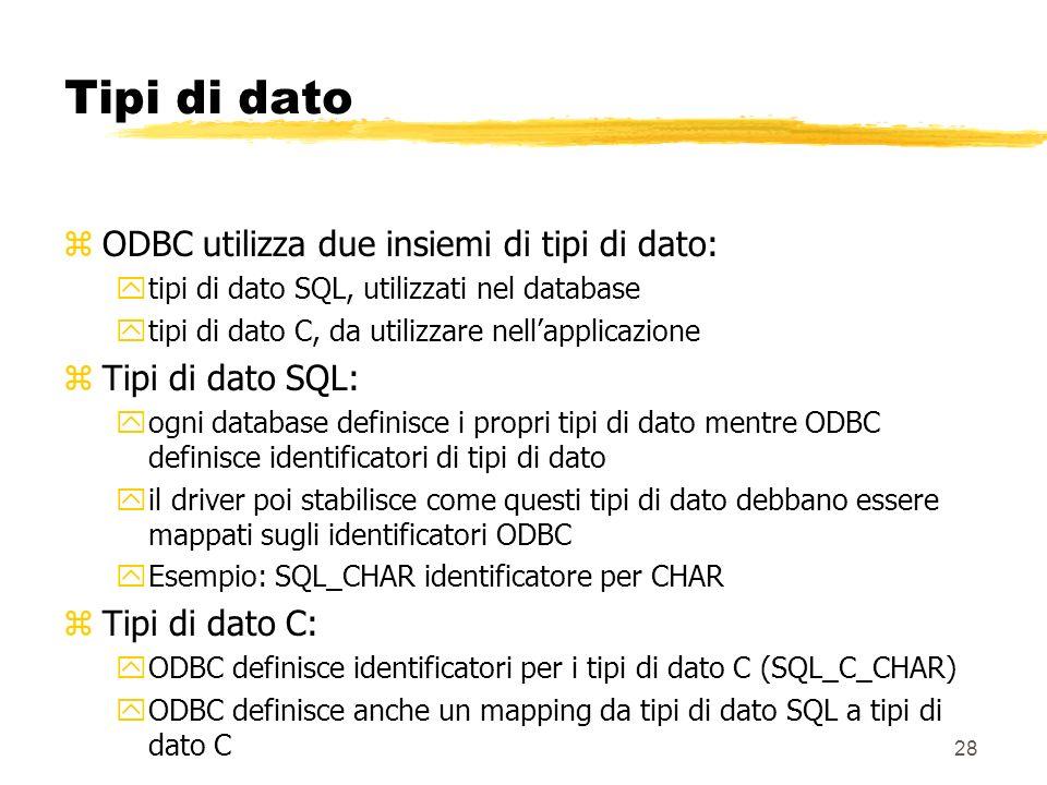 Tipi di dato ODBC utilizza due insiemi di tipi di dato: