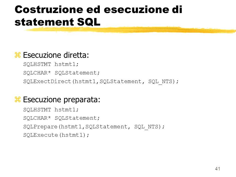 Costruzione ed esecuzione di statement SQL