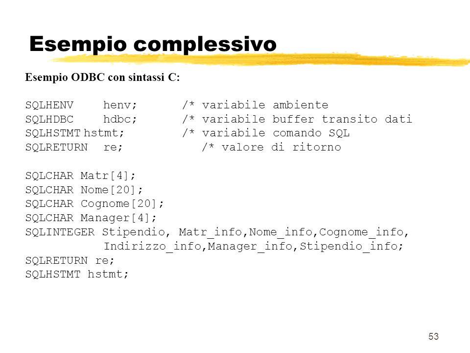 Esempio complessivo Esempio ODBC con sintassi C: