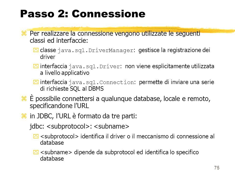 Passo 2: Connessione Per realizzare la connessione vengono utilizzate le seguenti classi ed interfaccie: