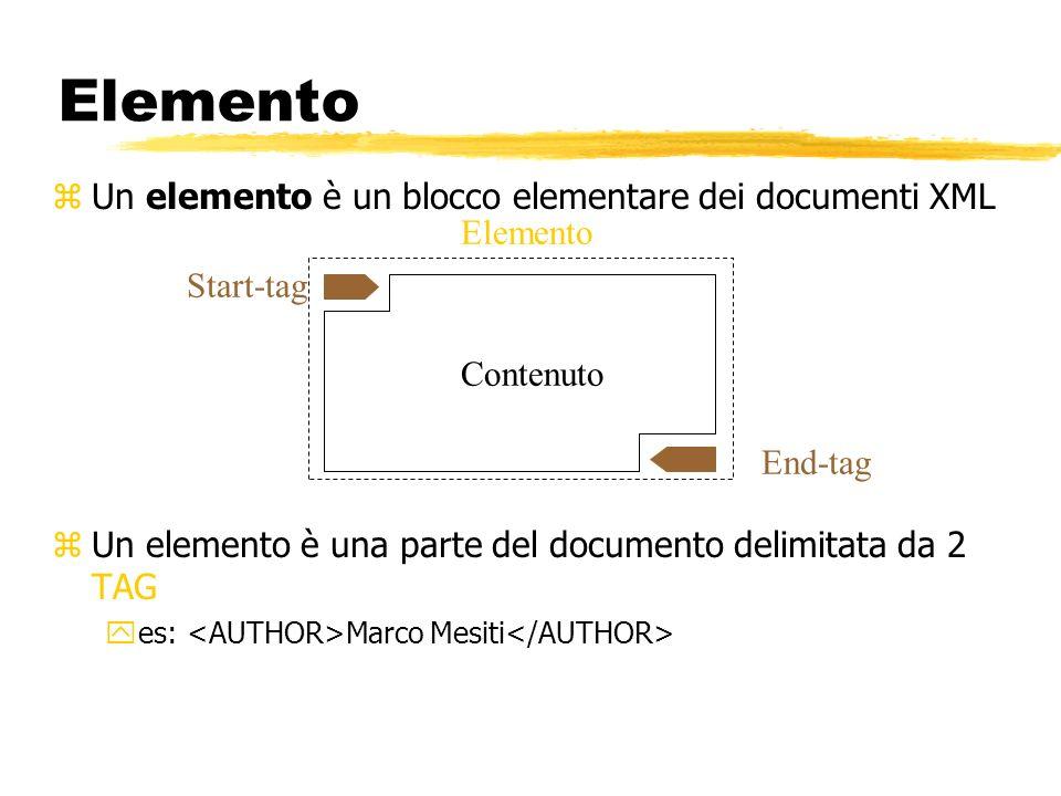 Elemento Un elemento è un blocco elementare dei documenti XML Elemento