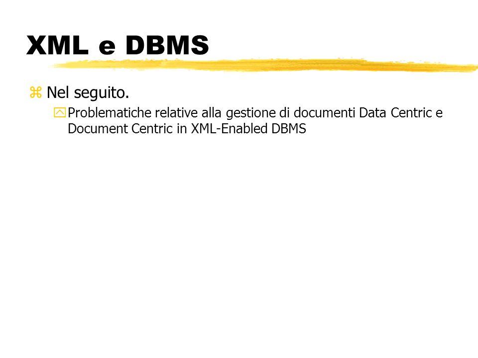 XML e DBMS Nel seguito.