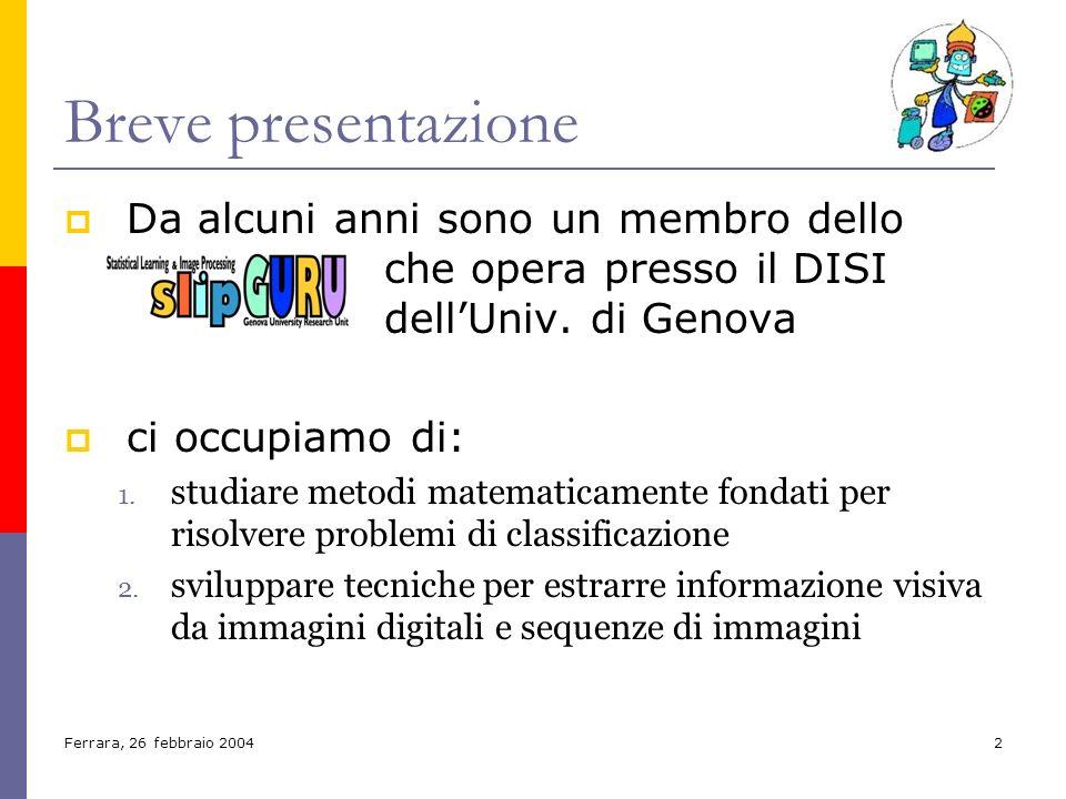 Breve presentazione Da alcuni anni sono un membro dello che opera presso il DISI dell'Univ. di Genova.