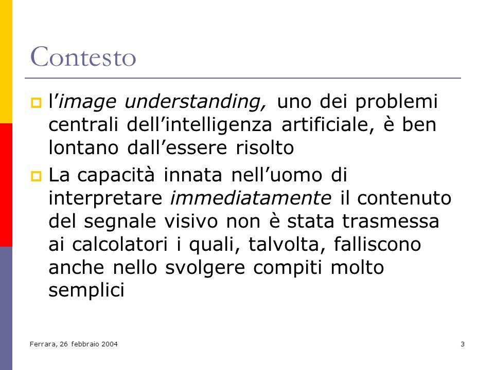 Contesto l'image understanding, uno dei problemi centrali dell'intelligenza artificiale, è ben lontano dall'essere risolto.