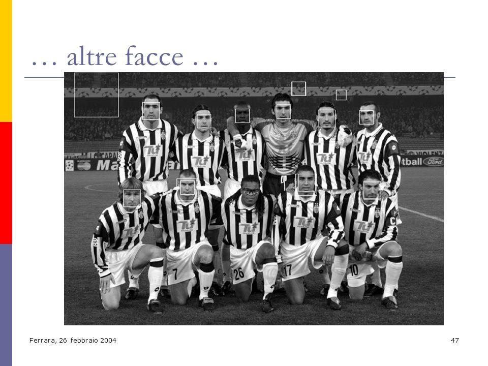 … altre facce … Ferrara, 26 febbraio 2004