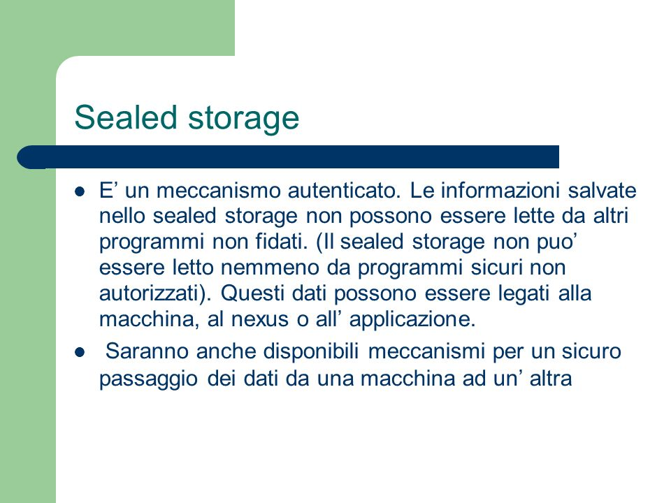 Sealed storage