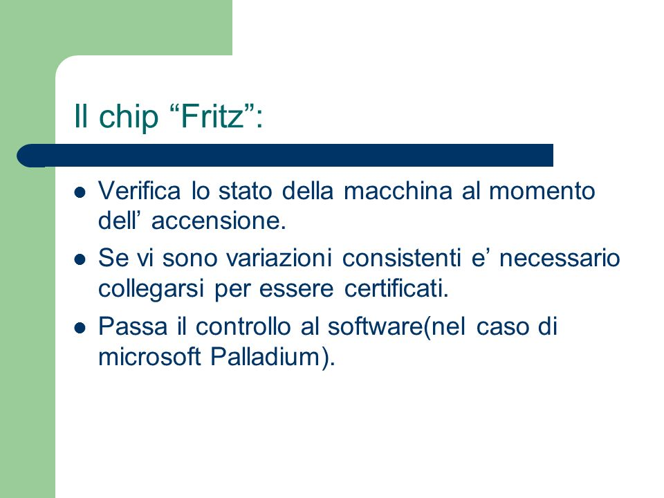 Il chip Fritz : Verifica lo stato della macchina al momento dell' accensione.