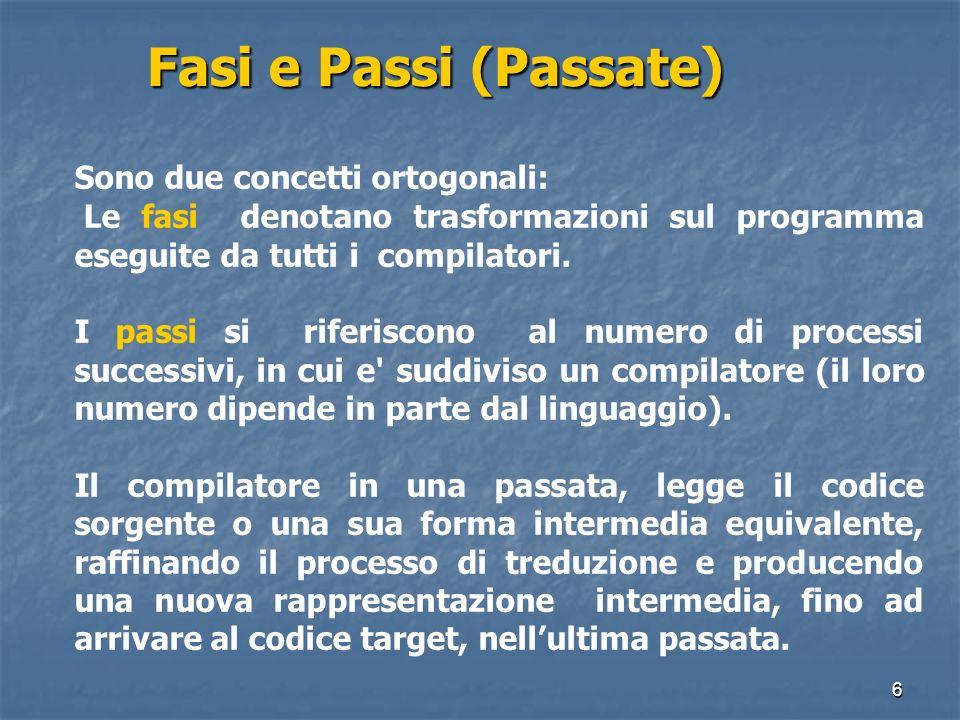 Fasi e Passi (Passate) Sono due concetti ortogonali: