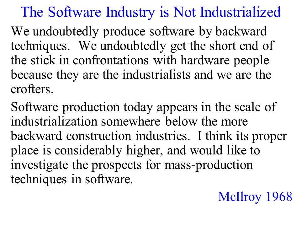 The Software Industry is Not Industrialized