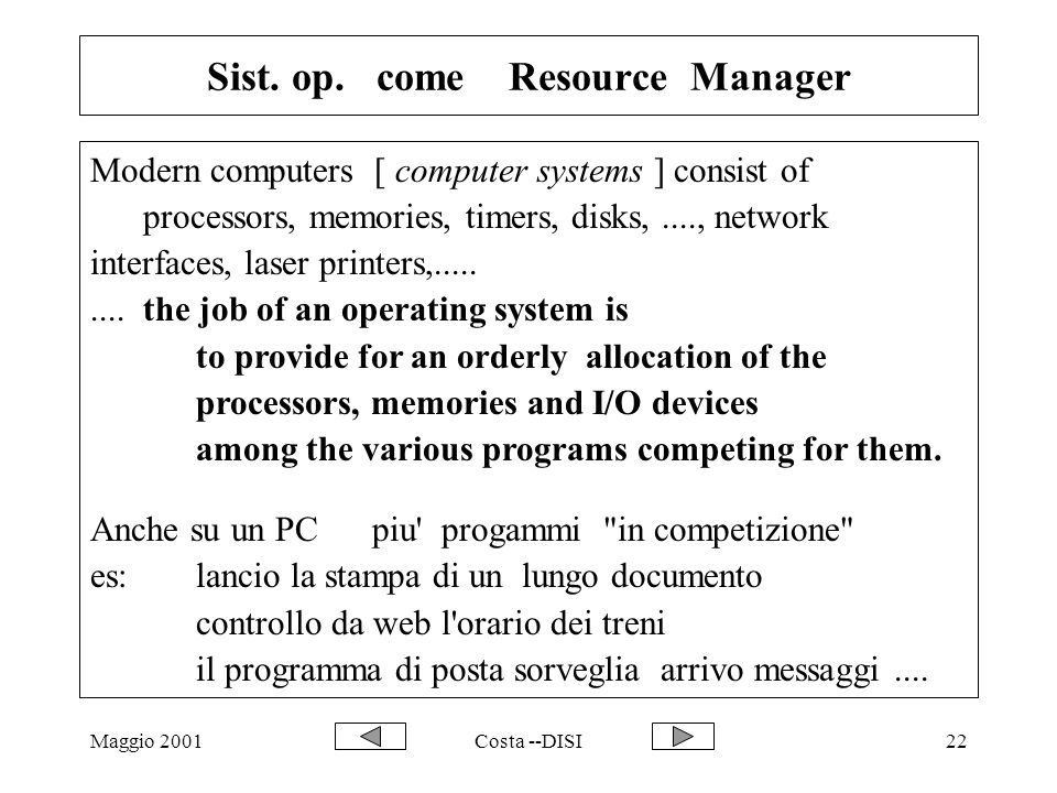 Sist. op. come Resource Manager