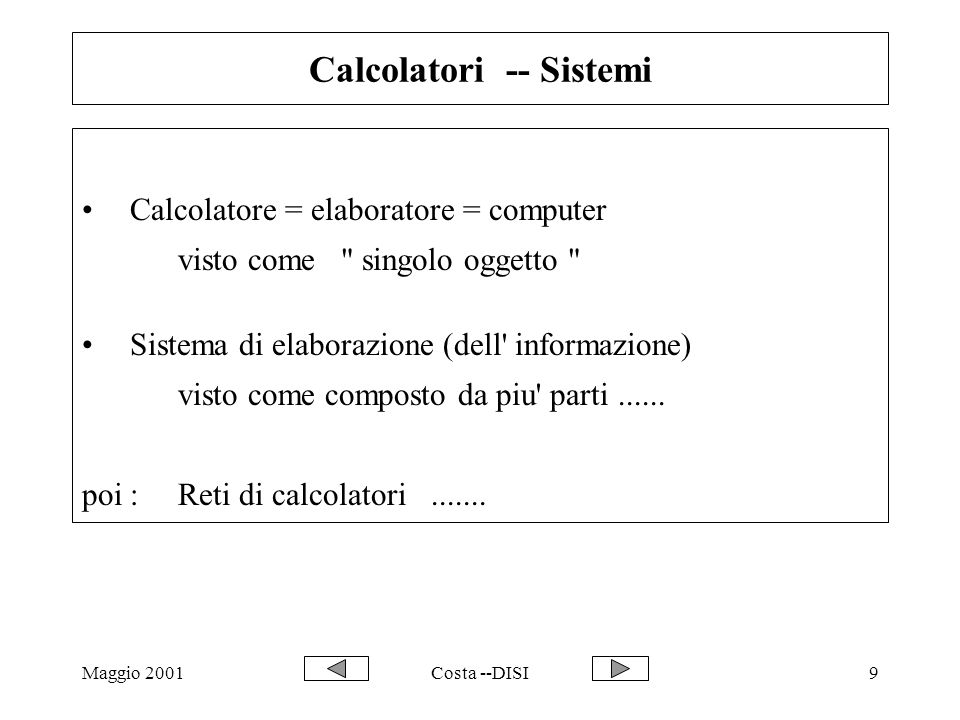 Calcolatori -- Sistemi