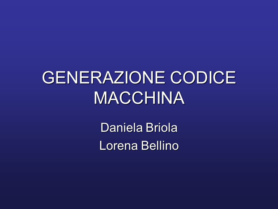 GENERAZIONE CODICE MACCHINA