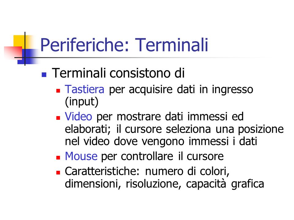 Periferiche: Terminali