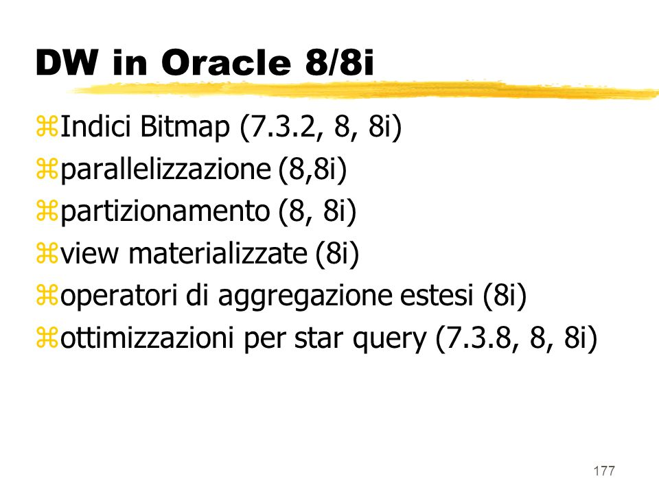 DW in Oracle 8/8i Indici Bitmap (7.3.2, 8, 8i)