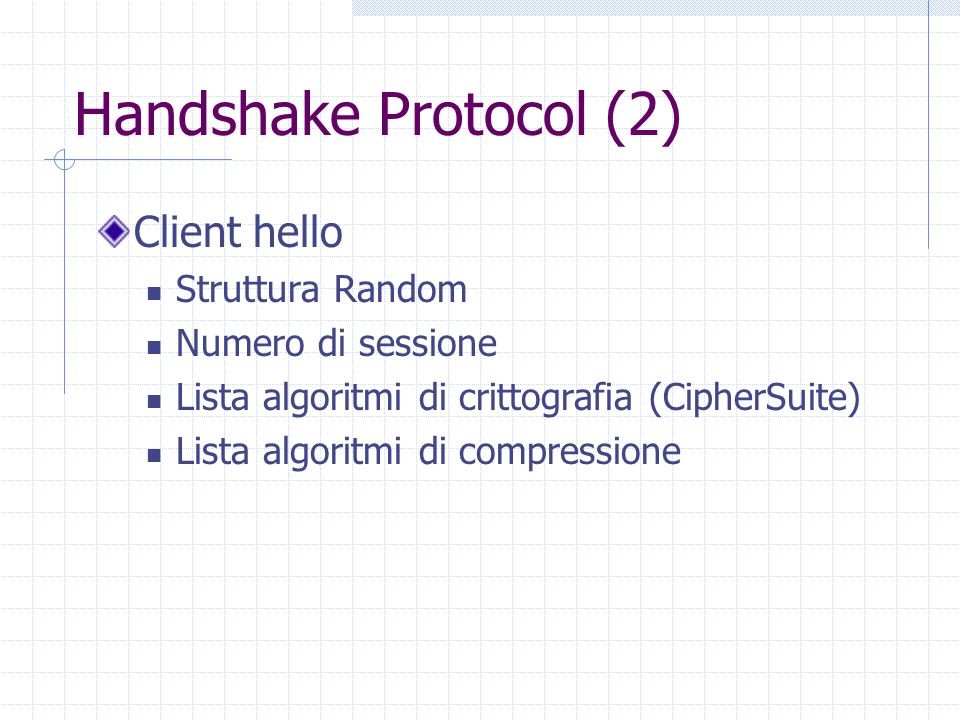 Handshake Protocol (2) Client hello Struttura Random