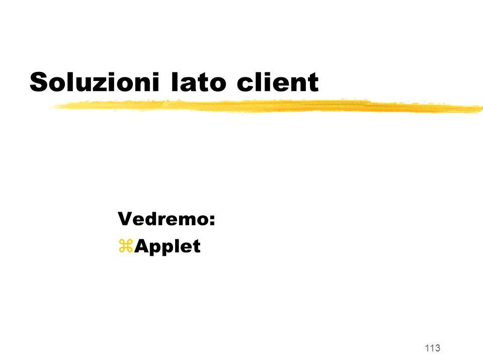 Soluzioni lato client Vedremo: Applet