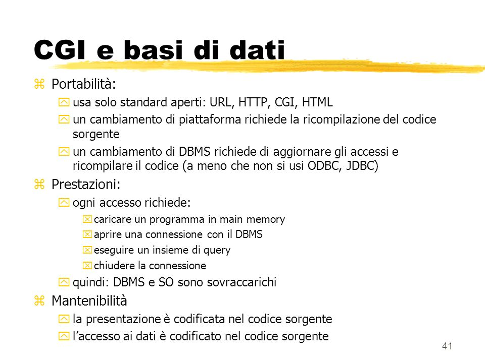 CGI e basi di dati Portabilità: Prestazioni: Mantenibilità