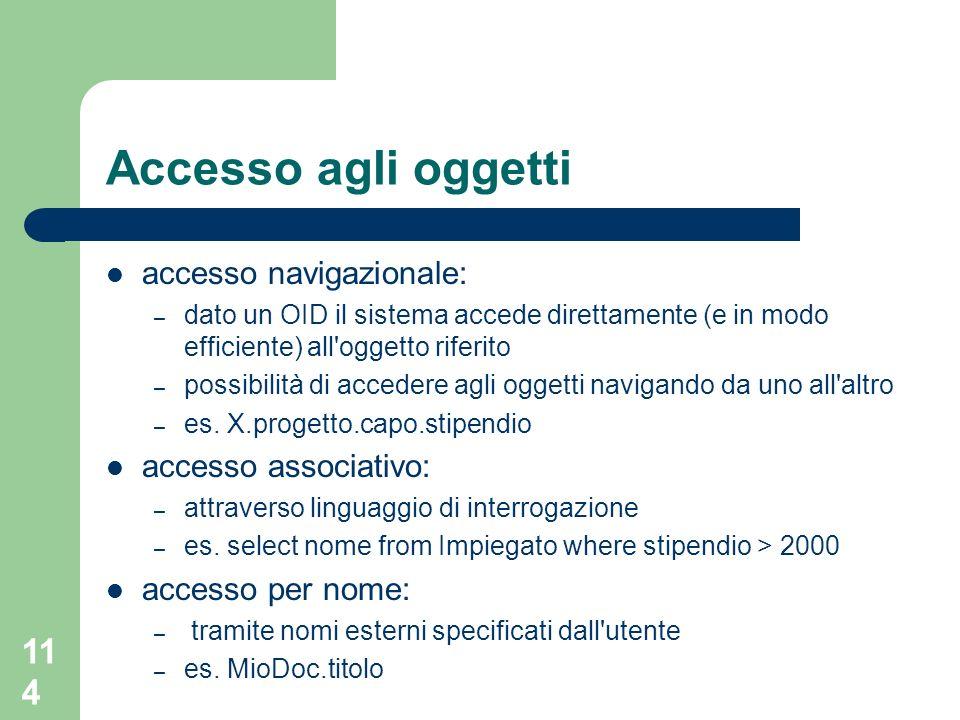 Accesso agli oggetti accesso navigazionale: accesso associativo: