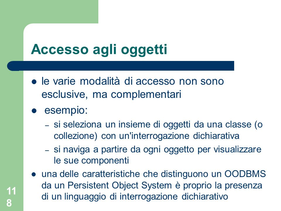 Accesso agli oggetti le varie modalità di accesso non sono esclusive, ma complementari. esempio: