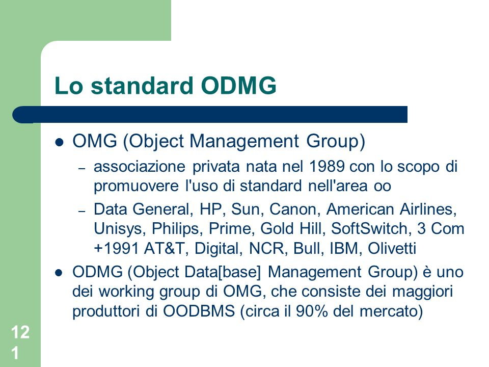 Lo standard ODMG OMG (Object Management Group)