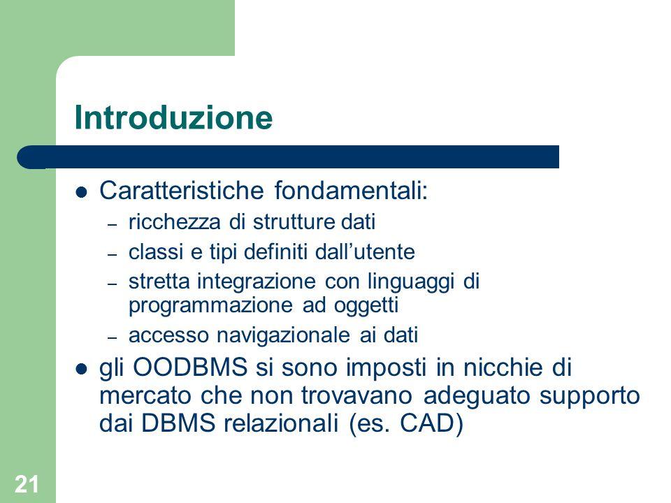 Introduzione Caratteristiche fondamentali: