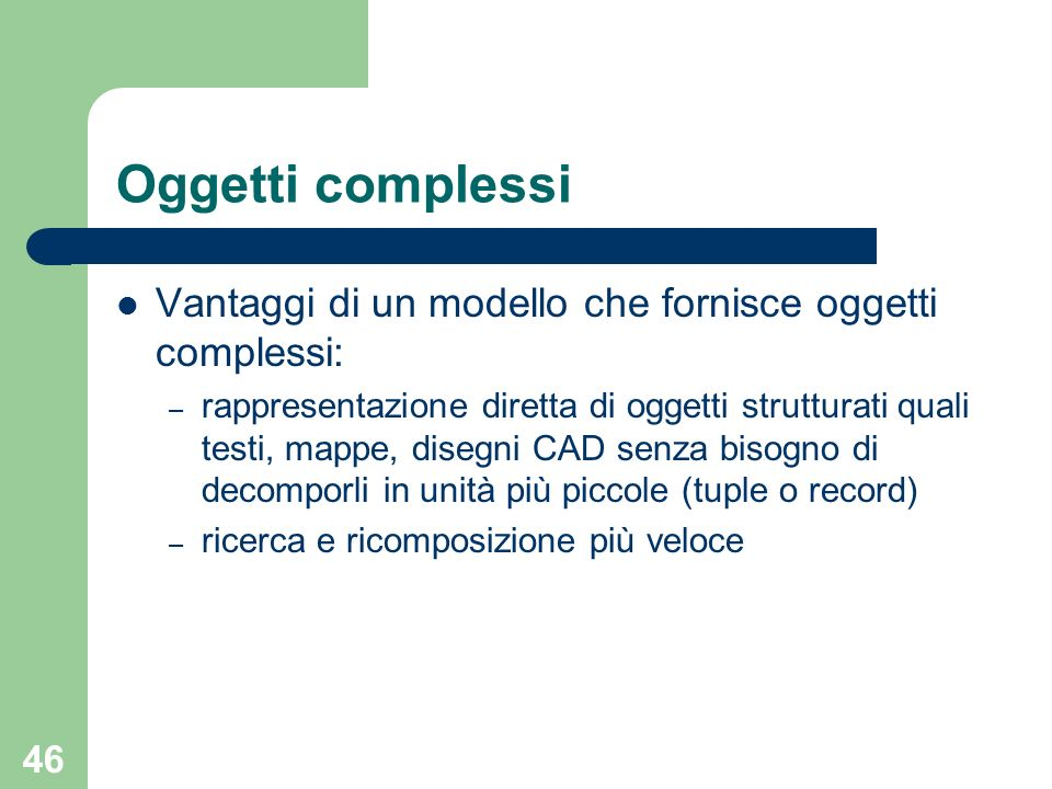 Oggetti complessiVantaggi di un modello che fornisce oggetti complessi: