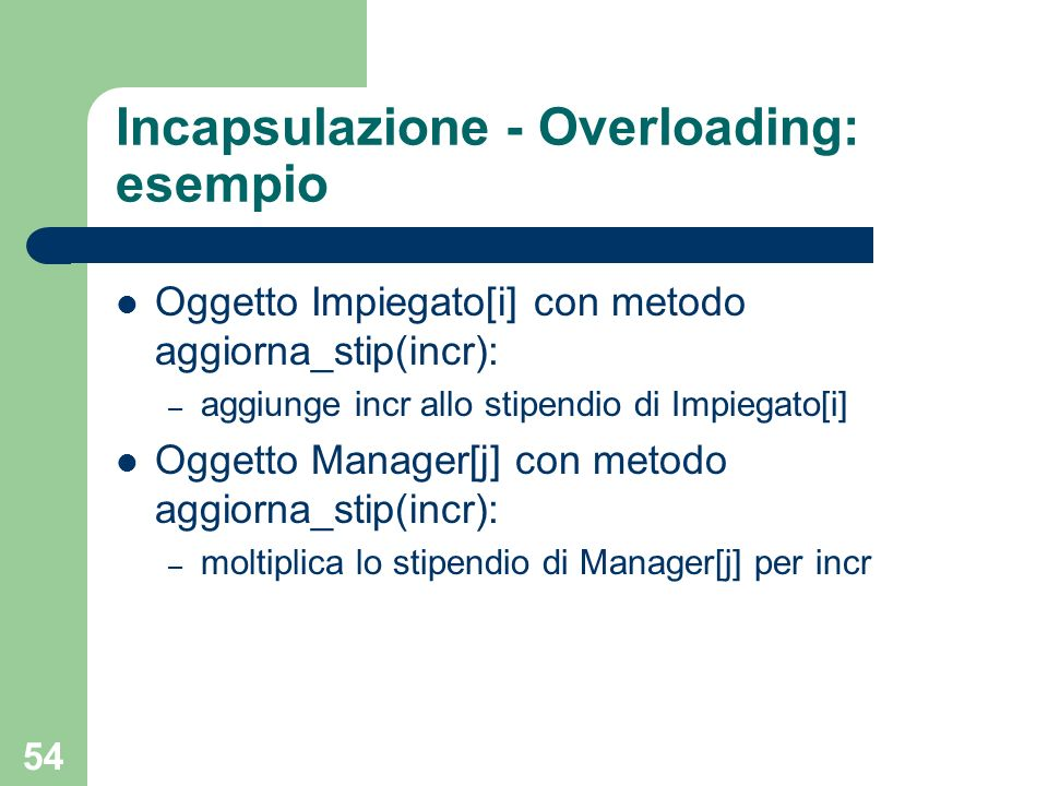 Incapsulazione - Overloading: esempio