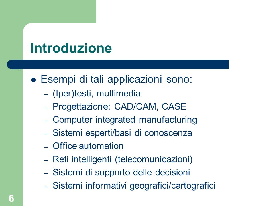 Introduzione Esempi di tali applicazioni sono: (Iper)testi, multimedia