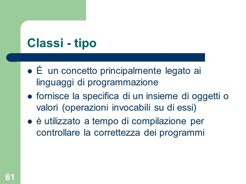 Classi - tipoÉ un concetto principalmente legato ai linguaggi di programmazione.