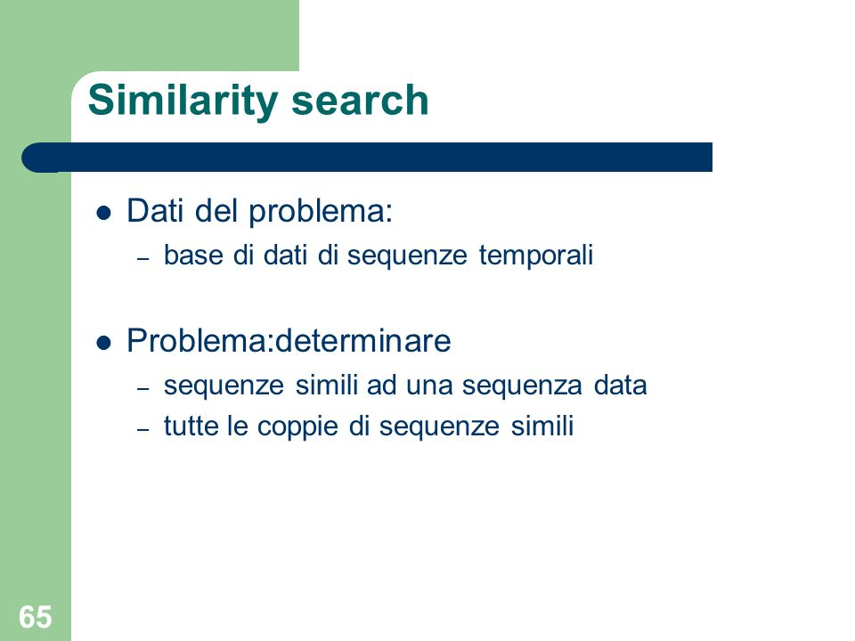 Similarity search Dati del problema: Problema:determinare