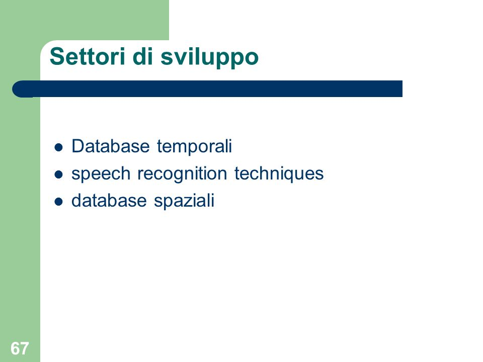 Settori di sviluppo Database temporali speech recognition techniques