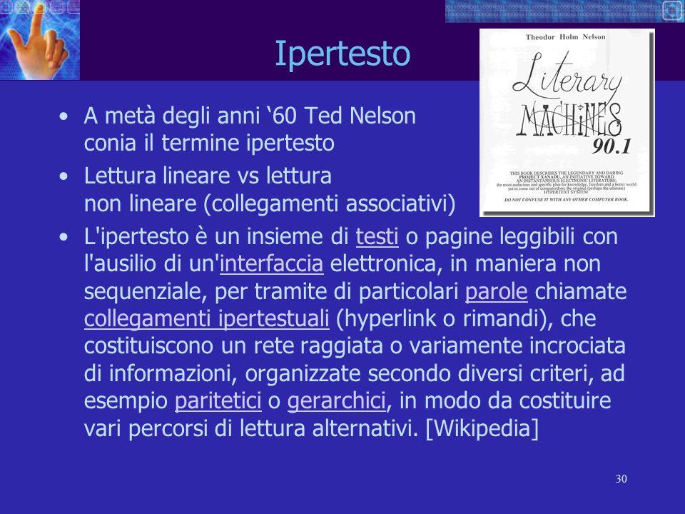 Ipertesto A metà degli anni '60 Ted Nelson conia il termine ipertesto