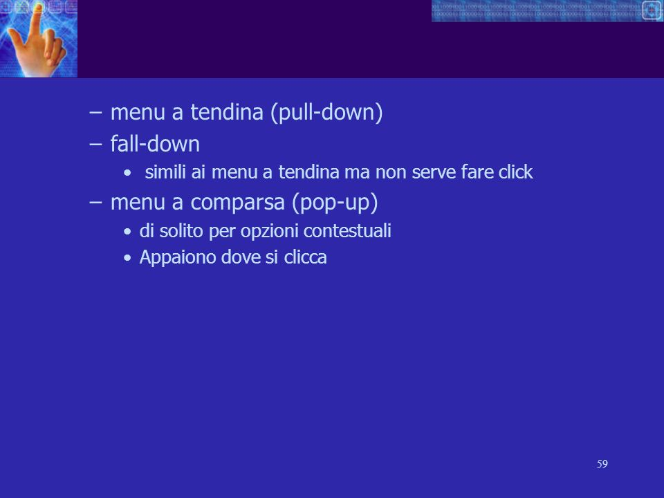 menu a tendina (pull-down) fall-down menu a comparsa (pop-up)