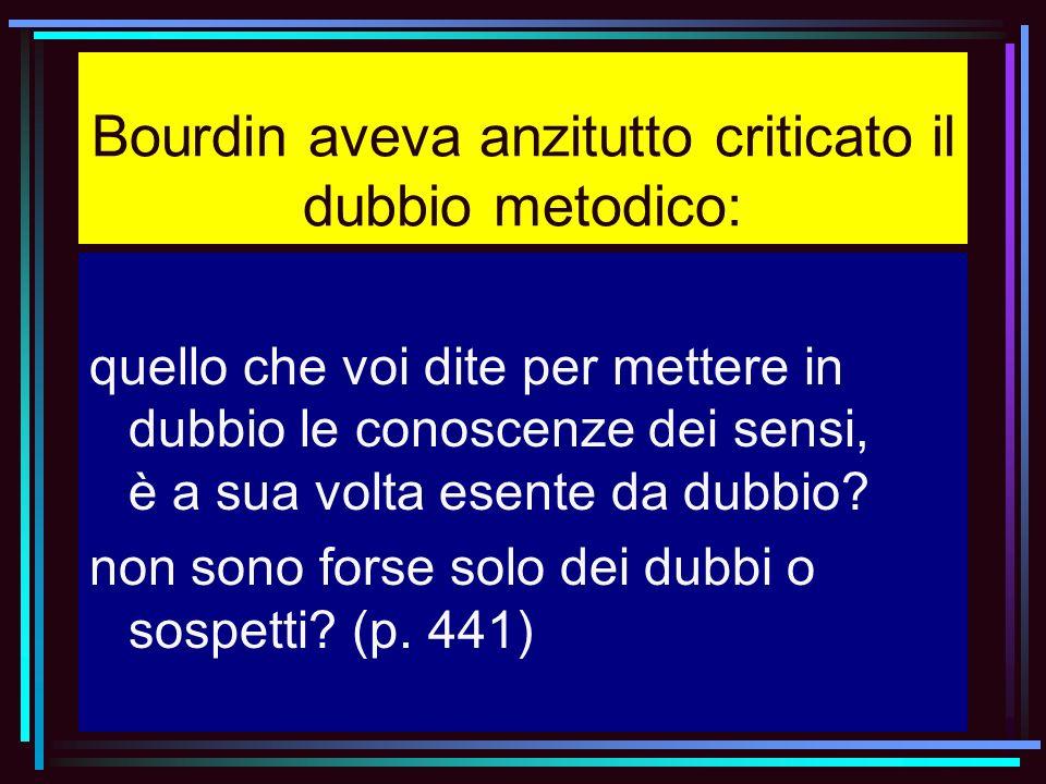 Bourdin aveva anzitutto criticato il dubbio metodico: