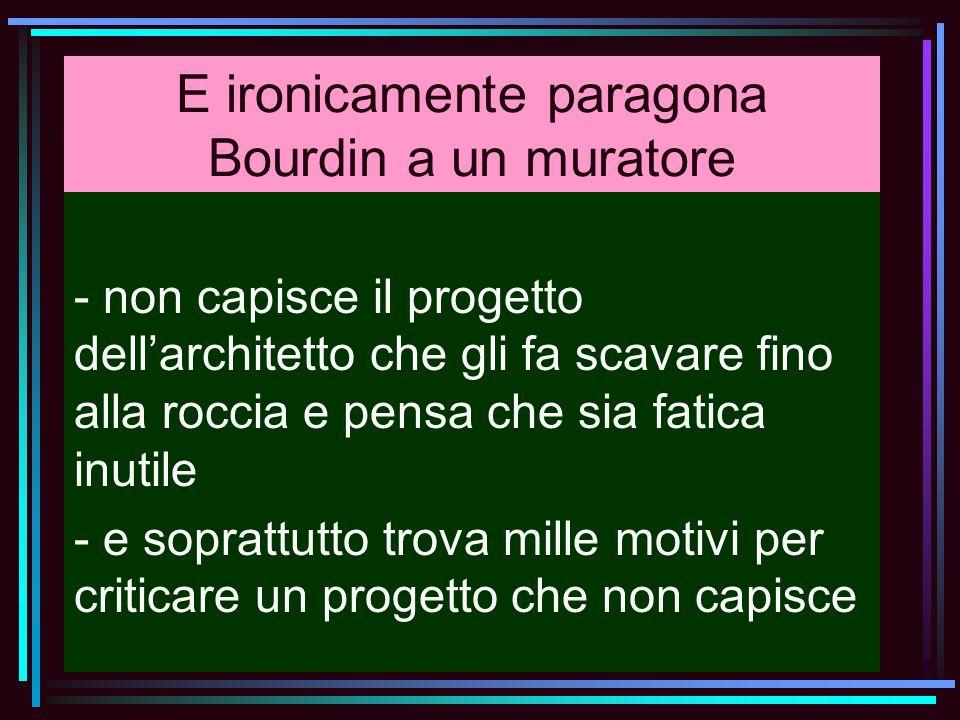 E ironicamente paragona Bourdin a un muratore