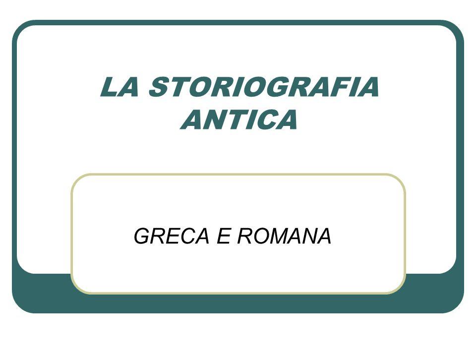 LA STORIOGRAFIA ANTICA