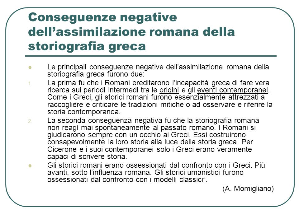 Conseguenze negative dell'assimilazione romana della storiografia greca
