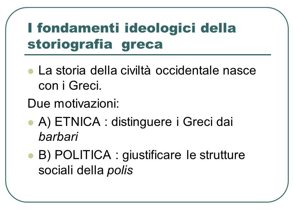 I fondamenti ideologici della storiografia greca