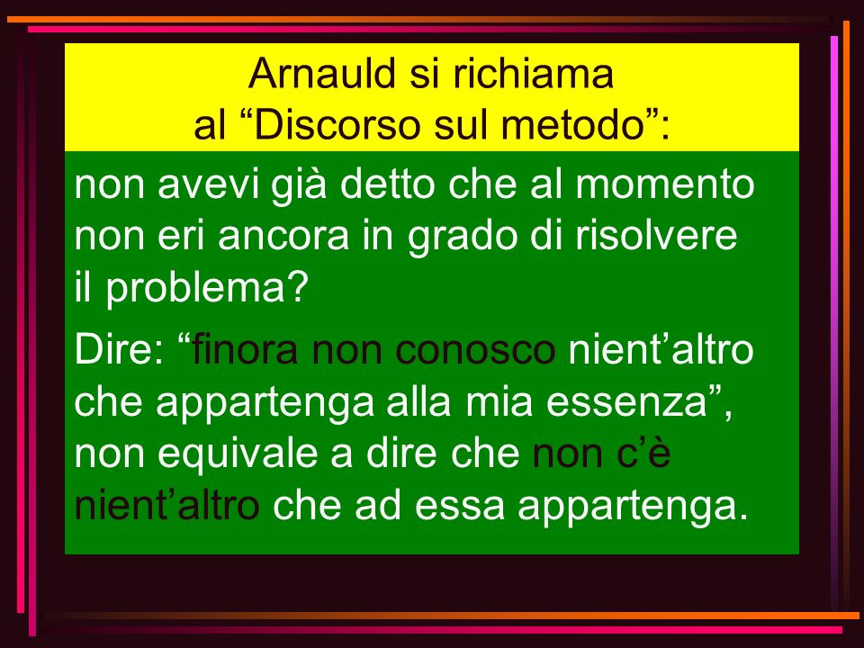 Arnauld si richiama al Discorso sul metodo :