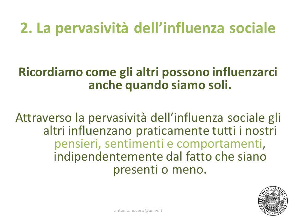 2. La pervasività dell'influenza sociale
